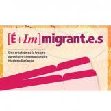 [É + Im] Migrant.e.s